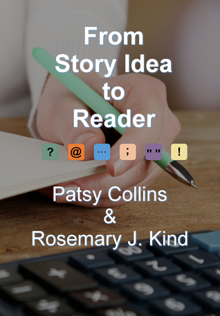 From Story Idea to Reader by Patsy Collins