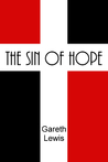 The Sin of Hope by Gareth  Lewis