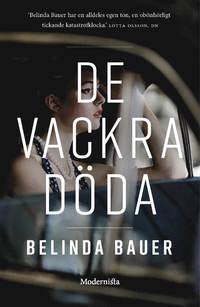 De vackra döda by Belinda Bauer