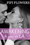 Awakening to You... in LA (Awakening Trilogy #2)