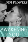 Awakening to You (Awakening Trilogy #3)