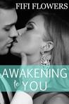 Awakening to You (Awakening Trilogy #3)