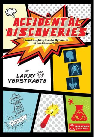 Accidental Discoveries by Larry Verstraete