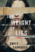 The Weight of Lies by Emily Carpenter