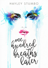 One Hundred Breaths Later by Hayley Stumbo