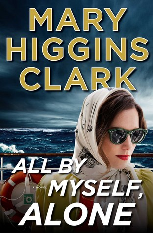 All By Myself, Alone by Mary Higgins Clark
