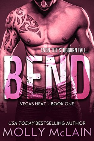 Bend (Vegas Heat Book 1) by Molly McLain