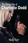 The Missing Files of Charlotte Dodd (Charlotte Dodd, #0.5)