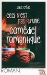 Ceci n'est pas qu'une comédie romantique by Julie Grêde