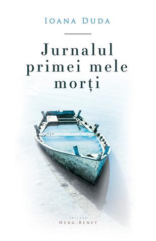 Jurnalul primei mele morți by Ioana Duda
