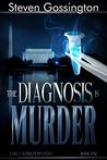 The Diagnosis is Murder (A Dr. Valorian Mystery, #1)
