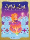 Worst Fairy Godmother Ever! (the Wish List #1)