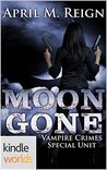 Moon Gone (Vampire for Hire; Vampire Crimes Special Unit #2)