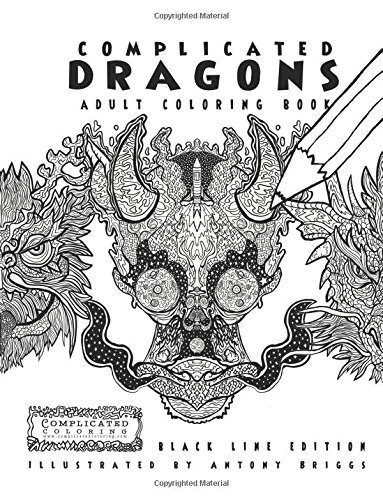 Complicated Dragons - Adult Coloring Book: Black Line Edition
