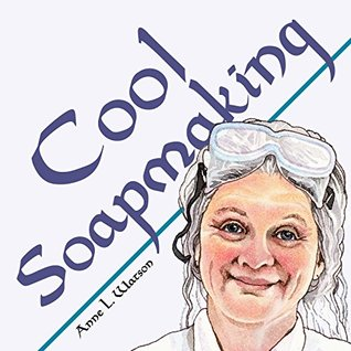 Cool Soapmaking: The Smart and Simple Guide to Low-Temp Tricks for Making Soap with Milk, Citrus, Cucumber, Pine Tar, Beer, Wine, and Other Special Ingredients (Smart Soap Making Book 5)