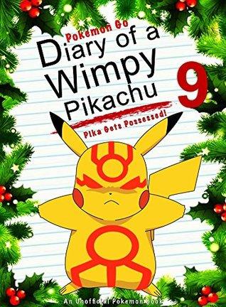 Pokemon Go: Diary Of A Wimpy Pikachu 9: Pika Gets Possessed!: (An Unofficial Pokemon Book) (Pokemon Books Book 23) (ePUB)
