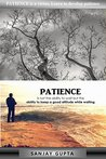 PATIENCE is a virtue, learn to develop patience