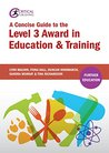 A Concise Guide to the Level 3 Award in Education and Training (Critical Teaching)
