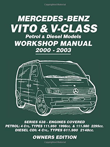 Mercedes-Benz Vito & V-Class Petrol & Diesel Models Workshop Manual 2000-2003