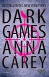 Dark Games by Anna Carey