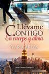 Llévame Contigo en Cuerpo y Alma by Yara Ariza