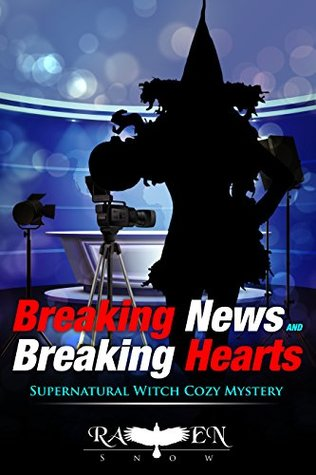 Breaking News and Breaking Hearts (Lainswich Witches #7)