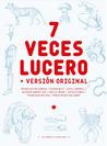 7 veces Lucero + versión original