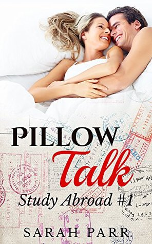 Pillow Talk (Contemporary Erotic Romance): Study Abroad #1