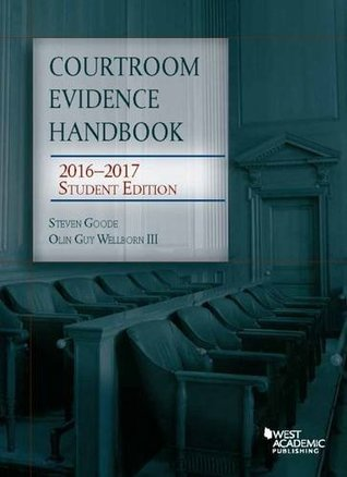 Courtroom Evidence Handbook: 2016-2017 Student Edition