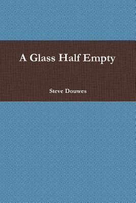 A Glass Half Empty