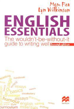 English Essentials: The Wouldn't-be-without-it Guide to Writing Well