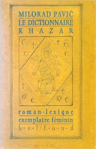 Le dictionnaire khazar: Roman-lexique, exemplaire feminin