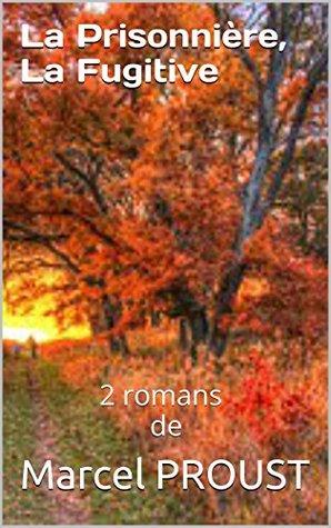 La Prisonnière, La Fugitive: 2 romans de