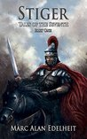 Stiger: Tales of the Seventh, Part 1 (Chronicles of An Imperial Legionary Officer #4)