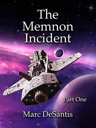 The Memnon Incident: Part 1 of 4 (A Serial Novel)