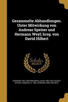 Gesammelte Abhandlungen. Unter Mitwirkung Von Andreas Speiser Und Hermann Weyl; Hrsg. Von David Hilbert