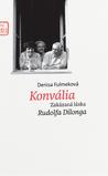 Konvália (Zakázaná láska Rudolfa Dilonga)