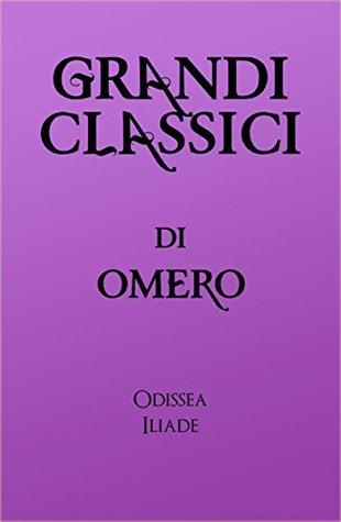 Grandi classici di Omero: Odissea - Iliade