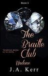 The Braille Club Undone (The Braille Club #3)