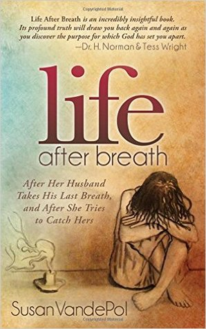 Life After Breath: After Her Husband Takes His Last Breath, and After She Tries to Catch Hers