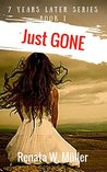 Just GONE (7 Years Later Series, #1)