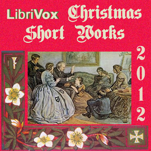 LibriVox Christmas Short Works Collection 2012