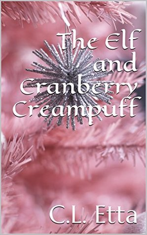 Book Cover of The Elf and Cranberry Creampuff