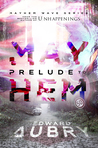 Prelude to Mayhem (Mayhem Wave, #1)