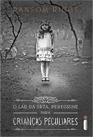 O Lar da Srta. Peregrine para Crianças Peculiares (Miss Peregrine's Peculiar Children #1)