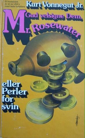 Gud velsigne Dem, Mr. Rosewater eller Perler for svin