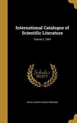 International Catalogue of Scientific Literature; Volume 2, 1904