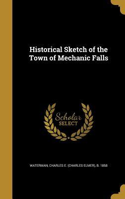 Historical Sketch of the Town of Mechanic Falls