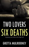 Two Lovers, Six Deaths (Tyrone Swift, # 3)