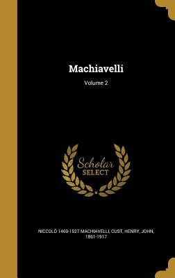 Machiavelli; Volume 2